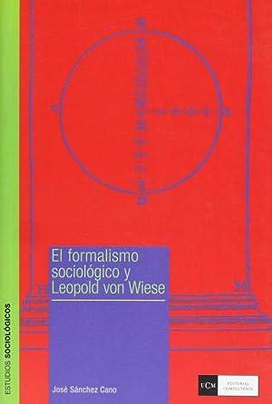 El formalismo sociologico y leopold von wiese: Sanchez Cano, Jose