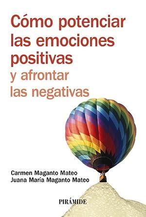 Cómo potenciar las emociones positivas y afrontar: Maganto Mateo, Carmen/Maganto