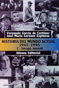 Historia del mundo actual (1945-1995), 2. Imago: García de Cortázar