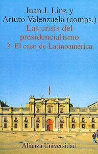 Las crisis del presidencialismo. 2. El caso: Linz, Juan J.