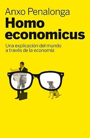 Homo economicus Una explicación del mundo a: Anxo Penalonga