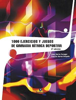 Mil ejercicios y juegos de gimnasia ritmica: Barta Peregot, Ana