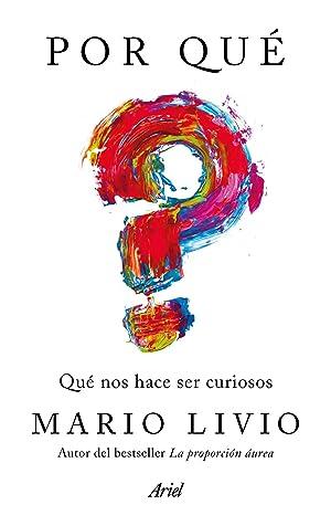 POR QU� Qué nos hace ser curiosos: Livio, Mario