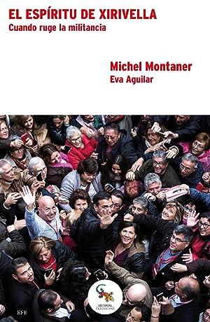 Espiritu Xirivella Cuando ruge la militancia: Montaner, Michel /