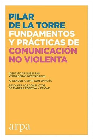 Fundamentos prÁcticos de comunicaciÓn no violenta: De La Torre,