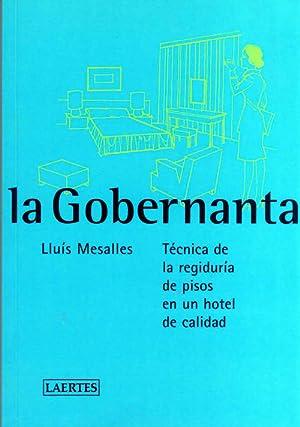 GOBERNANTA, LA Técnica de regidura de pisos: Mesalles, Lluis