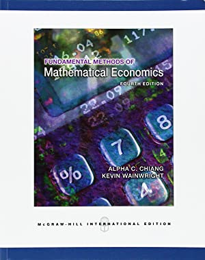 Fundamental Methods of Mathematical Economics: Chiang