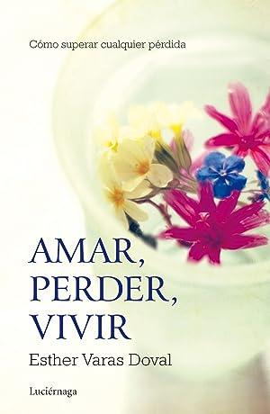 Amar, perder, vivir: Varas Doval, Esther