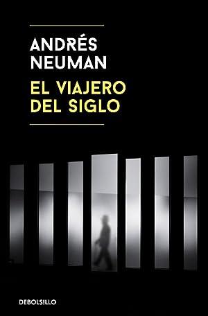 El viajero del siglo: Neuman, Andrés