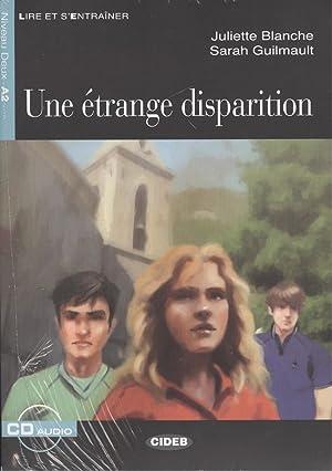 UNE  TRANGE DISPARITION A2 LIVRE+CD: Blanche, Juliette/Guilmault, Sarah