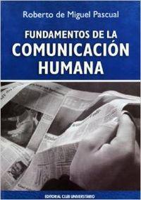 Fundamentos de la comunicación humana: de Miguel Pascual,