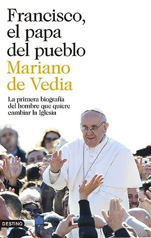 Francisco, el papa del pueblo: De Vedia, Mariano