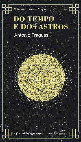 Do tempo e dos astros: Fraguas, Antonio