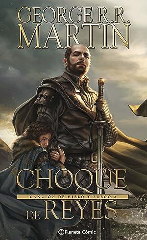 CHOQUE DE REYES Canción de hielo y: Martín, George R.R.