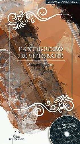 CANTIGUEIRO DE COTOBADE +CD Oraladou: Fraguas, Antonio