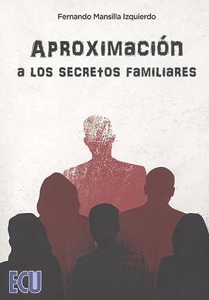 Aproximaci¢n a los secretos familiares: Mansilla Izquierdo, Fernando