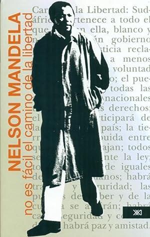 No es fácil el camino de la: Nelson Mandela