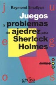 Juegos Y Problemas De Ajedrez Para Sherlock: Smullyan, Raymond