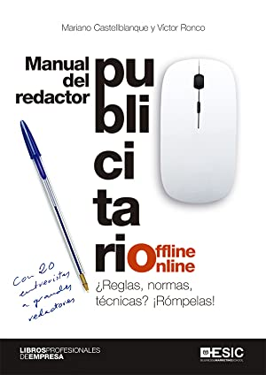 Manual del redactor publicitario offline-online ¿Reglas, normas,: Castellblanque, Mariano /