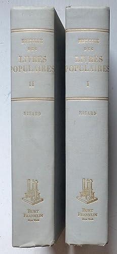 Histoire des livres populaires ou de la littérature du colportage, depuis l'origine de ...