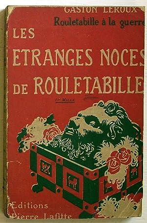 Les étranges noces de Rouletabille (Rouletabille à la guerre, 2): Leroux, Gaston