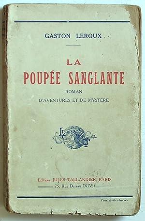 La poupée sanglante (Roman d'aventures et de mystère): Leroux, Gaston