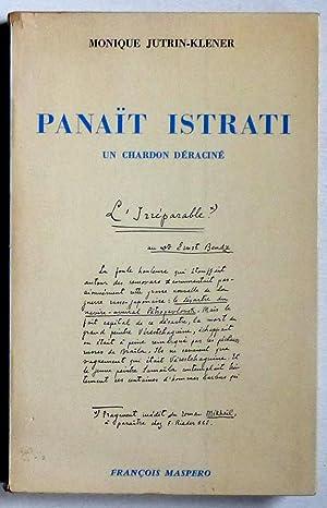 Panaït Istrati, un chardon déraciné (Ecrivain français,: Jutrin-Klener, Monique