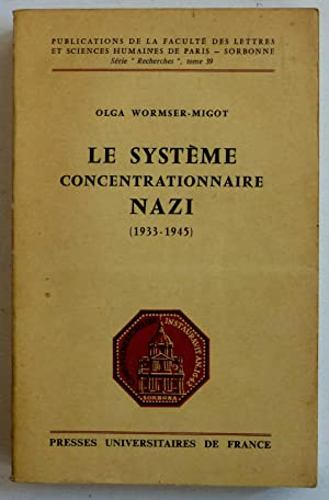 Le système concentrationnaire nazi (1933-1945): Wormser-Migot, Olga