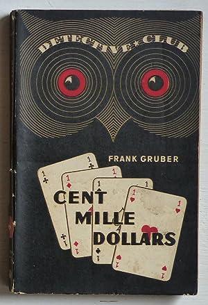 Cent mille dollars (titre original : 'The: Gruber, Frank