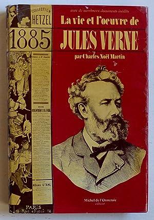 La vie et l'oeuvre de Jules Verne: Martin, Charles-Noël