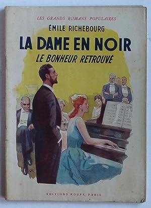 Le bonheur retrouvé (La dame en noir,: Richebourg, Emile