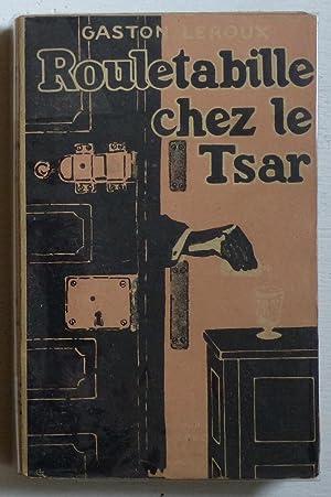 Rouletabille chez le Tsar: Leroux, Gaston