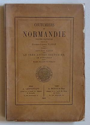Coutumiers de Normandie (textes critiques), Tome I, 2e partie : Le Très Ancien Coutumier de ...