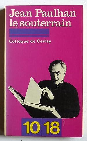 Jean Paulhan le souterrain (Actes du colloque: Divers auteurs &