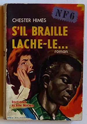 S'il braille, lâche-le. (titre original : 'If: Himes, Chester