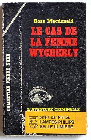 Le cas de la femme Wycherly (titre: Macdonald, Ross (Millar,