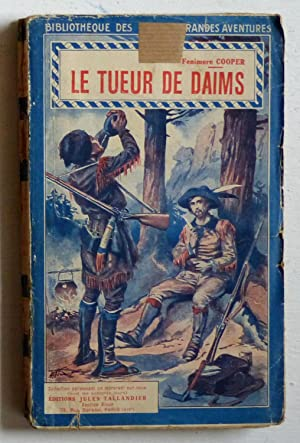 Le tueur de daims (The Deerslayer /1841): Cooper, Fenimore