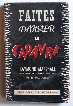 Faites danser le cadavre (Make the Corpse: Marshall, Raymond (Raymond,