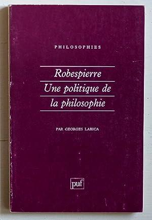 Robespierre, une politique de la philosophie: Labica, Georges