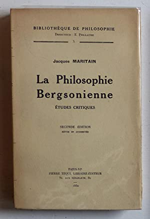 La philosophie bergsonienne (Etudes critiques): Maritain, Jacques