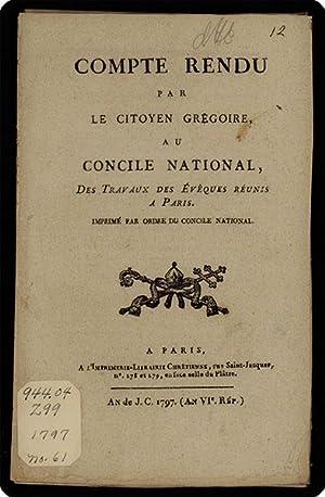 Compte rendu par le citoyen Gr?goire, au concile national, des travaux des ?v?ques r?unis ? Paris, ...