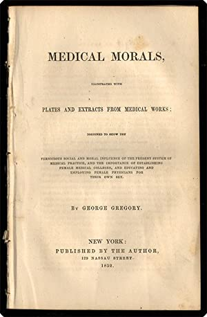 Medical morals, illustrated with plates and extracts from medical works; designed to show the ...