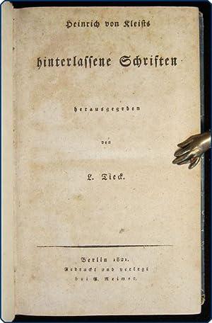Heinrich von Kleists hinterlassene Schriften, herausgegeben von L. Tieck.: Kleist, Heinrich von.