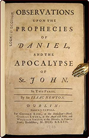 Observations upon the prophecies of Daniel, and the Apocalypse of St. John. In two parts.: Newton, ...