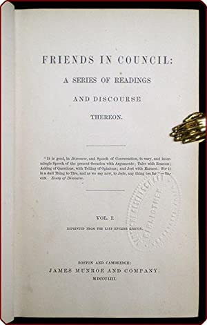 Friends in council: A series of readings and discourse thereon.: Helps, Arthur, Sir.