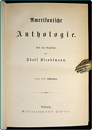 Amerikanische Anthologie. Erster Theil: Dichtungen. Zweiter Theil: Novellen.: Strodtmann, Adolf (...