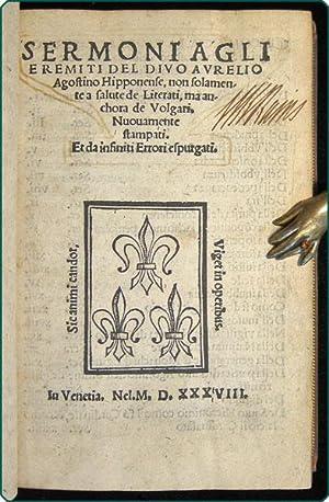 Sermoni agli eremiti del divo Aurelio Agostino Hipponense . Nuovamente stampati. Et . espurgati.: ...