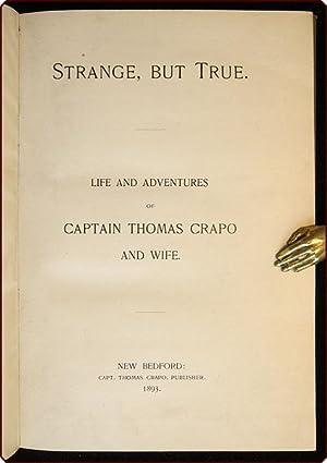 Strange, but true. Life and adventures of Captain Thomas Crapo and wife.: Crapo, Thomas.