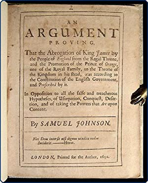 An argument proving, that the abrogation of King James by the people of England from the regal ...