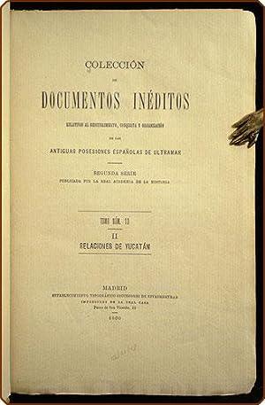 Colecci?n de documentos in?ditos relativos al decumbrimiento, conquista y organizaci?n de las ...